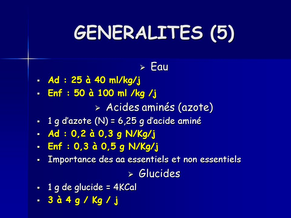 Lipides Lipides 1g de lipides = 9KCal 1 à 3 g/ Kg /j Electrolytes Electrolytes Na, K, Mg, Ca, Cl, P Oligoéléments Oligoéléments Indispensable quand NPT Indispensable quand NPT Vitamines Vitamines Systématique, quotidien (sf K) Systématique, quotidien (sf K) GENERALITES (6)