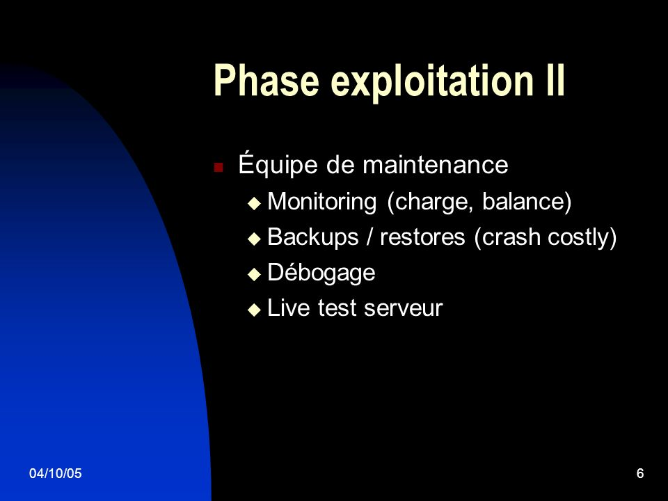 04/10/057 Phase exploitation III Exploits Denial of service Unauthorised access Disclosure of private information Détection difficile Vérification