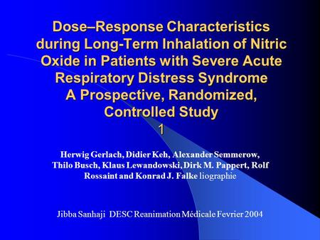 Dose–Response Characteristics during Long-Term Inhalation of Nitric Oxide in Patients with Severe Acute Respiratory Distress Syndrome A Prospective, Randomized,