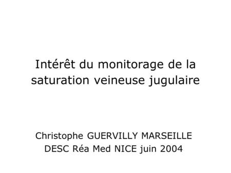 Intérêt du monitorage de la saturation veineuse jugulaire