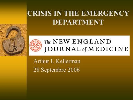 Arthur L Kellerman 28 Septembre 2006 CRISIS IN THE EMERGENCY DEPARTMENT.