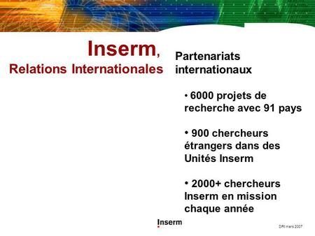 Inserm, Relations Internationales Partenariats internationaux