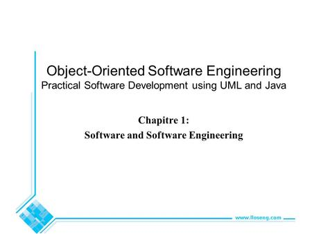 Object-Oriented Software Engineering Practical Software Development using UML and Java Chapitre 1: Software and Software Engineering.