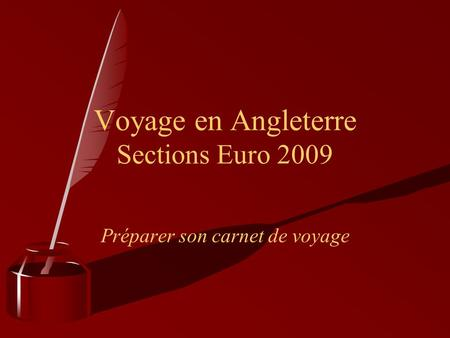 Voyage en Angleterre Sections Euro 2009