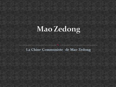 La Chine Communiste de Mao Zedong