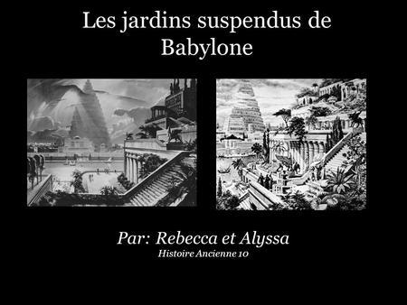 Une licence bac 3 en histoire en langues ou en lettres - Les jardins de babylone ...