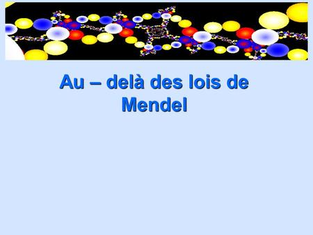 Au – delà des lois de Mendel. Deux blagues tristes Why are math teachers so good at solving mysteries? They know when all the clues add up! Why did the.