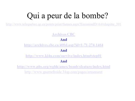 Qui a peur de la bombe? Archives CBC And