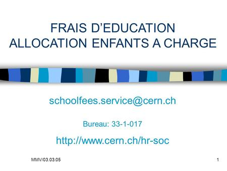 MMV/03.03.051 FRAIS DEDUCATION ALLOCATION ENFANTS A CHARGE Bureau: 33-1-017
