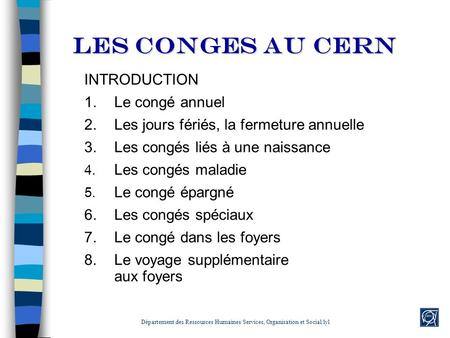 LES CONGES AU CERN INTRODUCTION 1. Le congé annuel