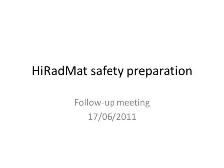 HiRadMat safety preparation Follow-up meeting 17/06/2011.