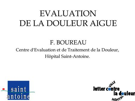 EVALUATION DE LA DOULEUR AIGUE