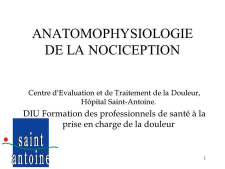 ANATOMOPHYSIOLOGIE DE LA NOCICEPTION