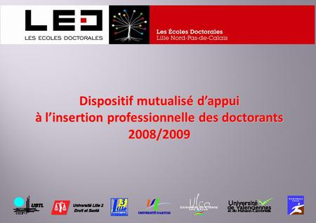 Dispositif mutualisé dappui à linsertion professionnelle des doctorants 2008/2009.