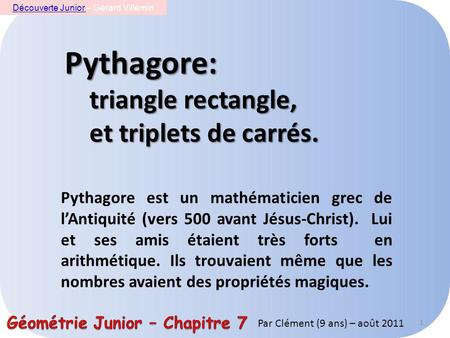 Pythagore: triangle rectangle, et triplets de carrés.