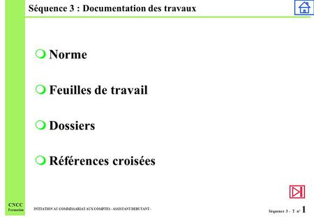 Séquence 3 : Documentation des travaux