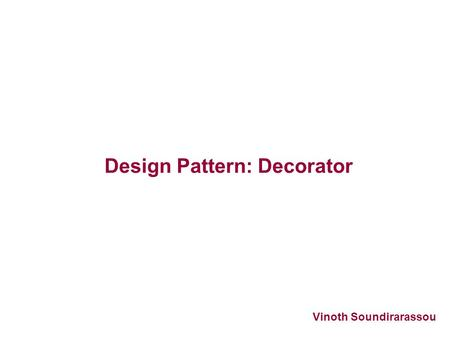 Design Pattern: Decorator