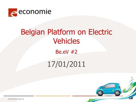 Belgian Platform on Electric Vehicles Be.eV #2 17/01/2011