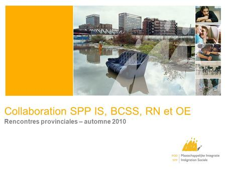 Collaboration SPP IS, BCSS, RN et OE Rencontres provinciales – automne 2010.