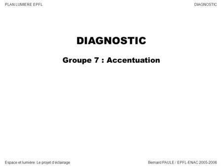 DIAGNOSTIC Groupe 7 : Accentuation.