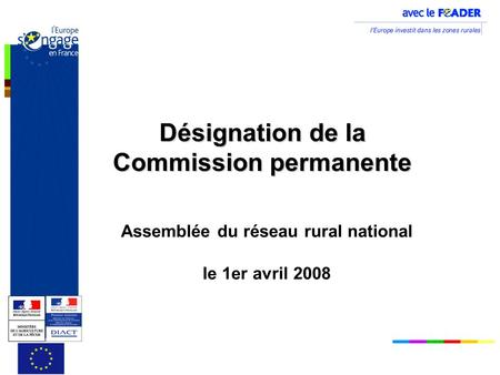 Désignation de la Commission permanente Assemblée du réseau rural national le 1er avril 2008.