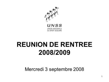 1 REUNION DE RENTREE 2008/2009 Mercredi 3 septembre 2008.