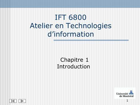 1 IFT 6800 Atelier en Technologies dinformation Chapitre 1 Introduction.