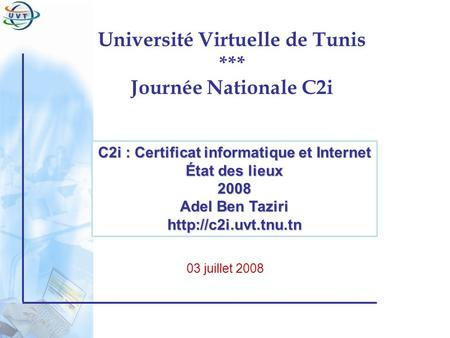 Université Virtuelle de Tunis *** Journée Nationale C2i
