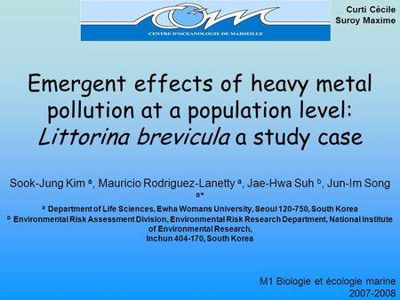 Emergent effects of heavy metal pollution at a population level: Littorina brevicula a study case Sook-Jung Kim a, Mauricio Rodriguez-Lanetty a, Jae-Hwa.
