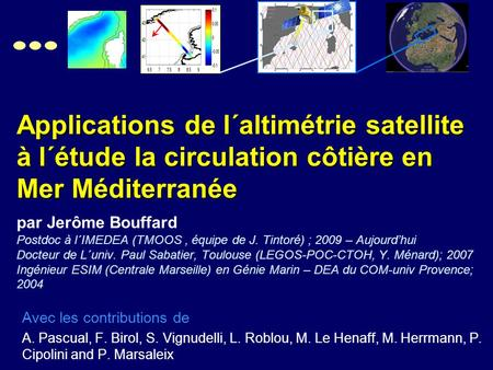 Applications de l´altimétrie satellite à l´étude la circulation côtière en Mer Méditerranée Applications de l´altimétrie satellite à l´étude la circulation.