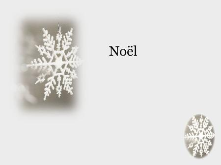 Noël. Warm-up What holiday traditions do you have in your family? Think about: – decorations – meals – gift giving/receiving – games – outings – any other.