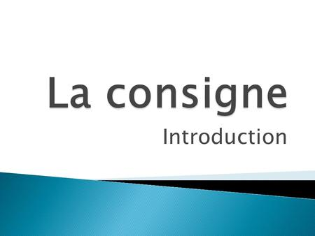 La consigne Introduction.