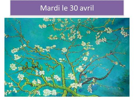Mardi le 30 avril Musee DOrsay. Le Musée DOrsay April 29 th to May 3 rd week MonTueWedThurFri F 1 ABS: 50% work! NOTES: BAGS/Cest F/C due 105 CARDS Warmup.