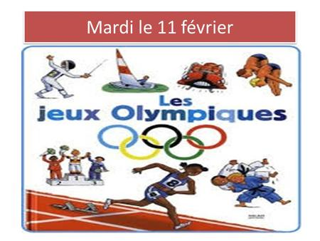 Mardi le 11 février. Feb. 10-14 th 2014 MonTuesWedThursFri F 1 SUB work F 1 Work due Practice day F 1 Oral grade-speaking pkt Rest: TBA F 1 Oral grade-Spk.