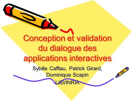 Conception et validation du dialogue des applications interactives