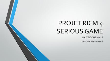 PROJET RICM 4 SERIOUS GAME