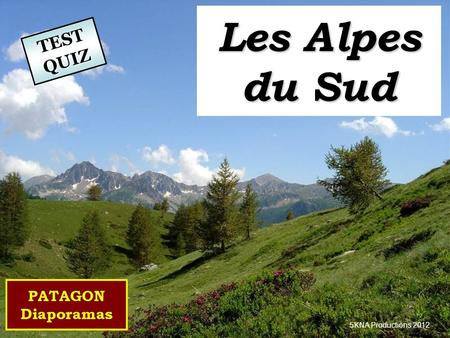 Les Alpes TEST QUIZ du Sud 5KNA Productions 2012.