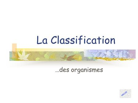 La Classification …des organismes .