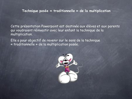 Technique posée « traditionnelle » de la multiplication