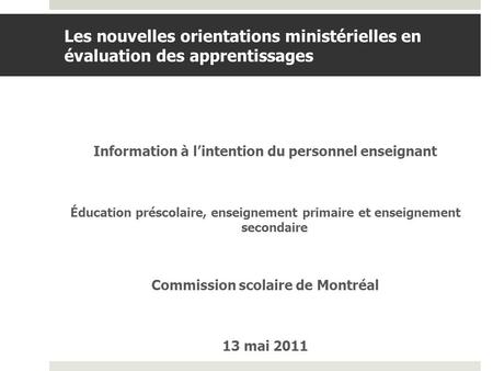BDGAP-RI- Document de travail Information à lintention du personnel enseignant Éducation préscolaire, enseignement primaire et enseignement secondaire.