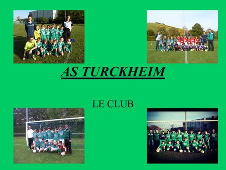 AS TURCKHEIM LE CLUB.