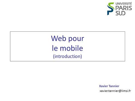 Xavier Tannier Web pour le mobile (introduction)