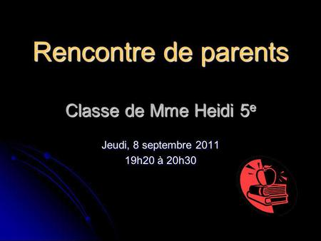 Rencontre de parents Classe de Mme Heidi 5e