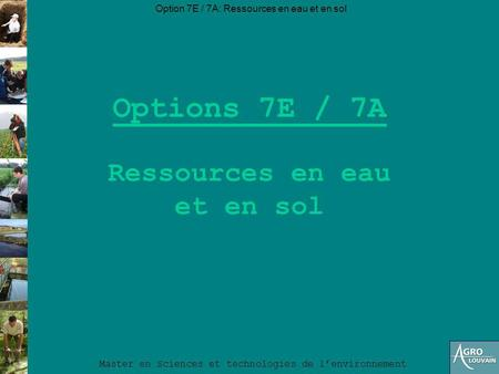 Options 7E / 7A Ressources en eau et en sol