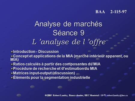 Analyse de marchés Séance 9 L analyse de l offre Introduction - Discussion Concept et applications de la MIA (marché intérieur apparent, ou MIA) Ratios.