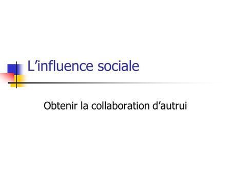 Obtenir la collaboration d'autrui