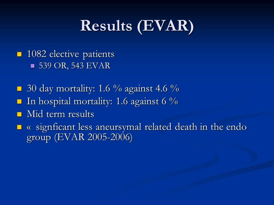 ARE RCT the real life … YES ( Leurs LJ, EJVES 2006 epub aheadof print) YES ( Leurs LJ, EJVES 2006 epub aheadof print) Comparison of DREAM patients to Eurostar risk factors matched patients Comparison of DREAM patients to Eurostar risk factors matched patients 177 patients from the dream trial 177 patients from the dream trial 856 from Eurostar 856 from Eurostar Same 3 years survival rate (87 % ) Same 3 years survival rate (87 % ) Same 3 years freedom from sec procedure (86 % ) Same 3 years freedom from sec procedure (86 % )