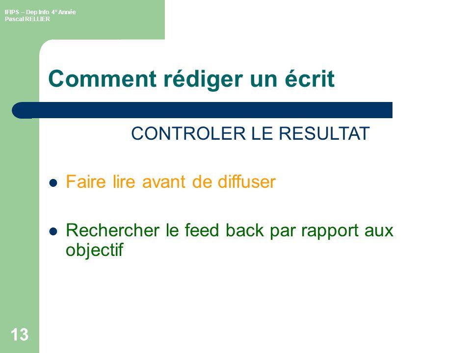 IFIPS – Dep Info 4° Année Pascal RELLIER 14 Comment rédiger un écrit