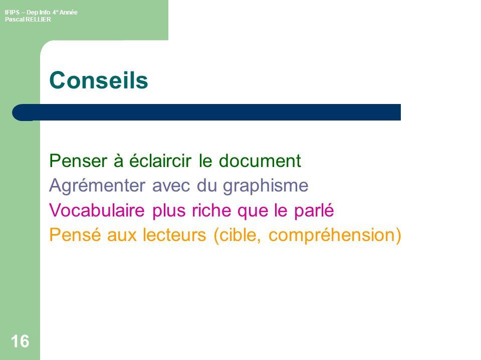 IFIPS – Dep Info 4° Année Pascal RELLIER 17 Conclusion « Ceux qui écrivent comme ils parlent, quoiqu ils parlent très bien, écrivent mal » Comte de Buffon (Georges Louis Leclerc)