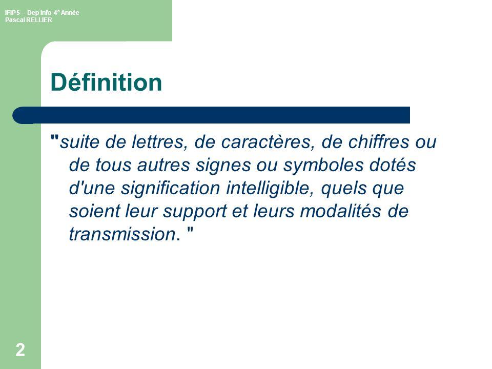 IFIPS – Dep Info 4° Année Pascal RELLIER 3 Définition Notes symboles support porte témoignage En opposition à loral Compréhension mutuelle cible exprimer